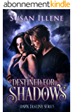 Destined for Shadows: Book 1 (Dark Destiny Series) (English Edition)