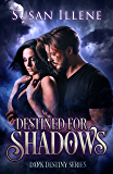 Destined for Shadows: Book 1 (Dark Destiny Series)