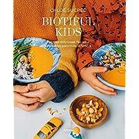 Biotiful Kids: Recetas deliciosas, sencillas y saludables para toda la familia (Alimentación saludable)