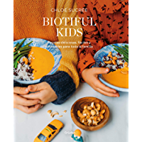 Biotiful Kids: Recetas deliciosas, sencillas y saludables para toda la familia (Spanish Edition)