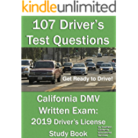 107 Driver's Test Questions for California DMV Written Exam: Your 2019 CA Drivers Permit/License Study Book