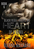 Heart of a Rebel (Black Rebel Riders' MC Book 6)