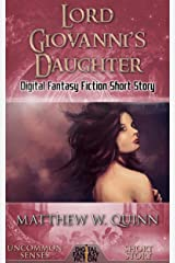 Lord Giovanni's Daughter: Digital Fantasy Fiction Short Story (Uncommon Senses) Kindle Edition