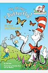 My, Oh My--A Butterfly!: All About Butterflies (Cat in the Hat's Learning Library) Hardcover