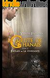 La meute de Chânais tome 3: Faolan - la vengeance (French Edition)