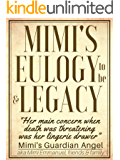 Live Your Best Life by Writing your own Eulogy: Includes Mimi's Eulogy to-be, Templates, and Reverse Engineer How To's