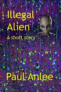 Illegal Alien: A short story