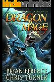 Dragon Mage: Uprising (Dragon Sea Chronicles Book 2)