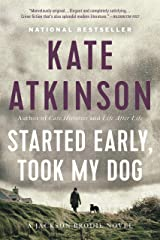 Started Early, Took My Dog: A Novel (Jackson Brodie Book 4) Kindle Edition
