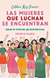 Las mujeres que luchan se encuentran / Women Who Fight Can Be Found (Spanish Edition)