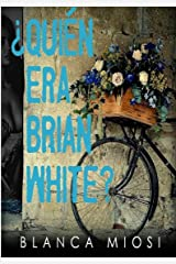¿Quién era Brian White? (Spanish Edition) Kindle Edition