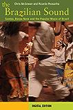 The Brazilian Sound: Samba, Bossa Nova and the Popular Music of Brazil