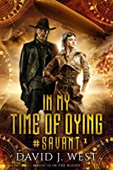 In My Time of Dying (#SAVANT Book 1) Kindle Edition