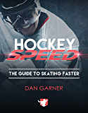 Hockey Speed: The Guide To Skating Faster