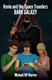 Kevin and the Space Travelers: Dark Galaxy (Time Trials Book 1)