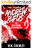 Blood Stained: The Legend of Andrew Rufus: (Book 3 of 7)