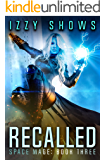 Recalled (Space Mage Book 3)