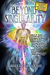 Beyond Singularity Kindle Edition