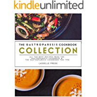 Gastroparesis Cookbook Collection: All The Best The Recipes From The Essential Gastroparesis Cookbook and The…