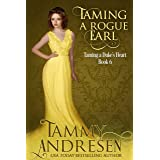 Taming a Rogue Earl: Taming the Duke's Heart (Taming the Heart Book 6)