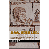 Across Ancient Sands: Uncovering a Bronze Age journey around the Mediterranean Sea (English Edition)