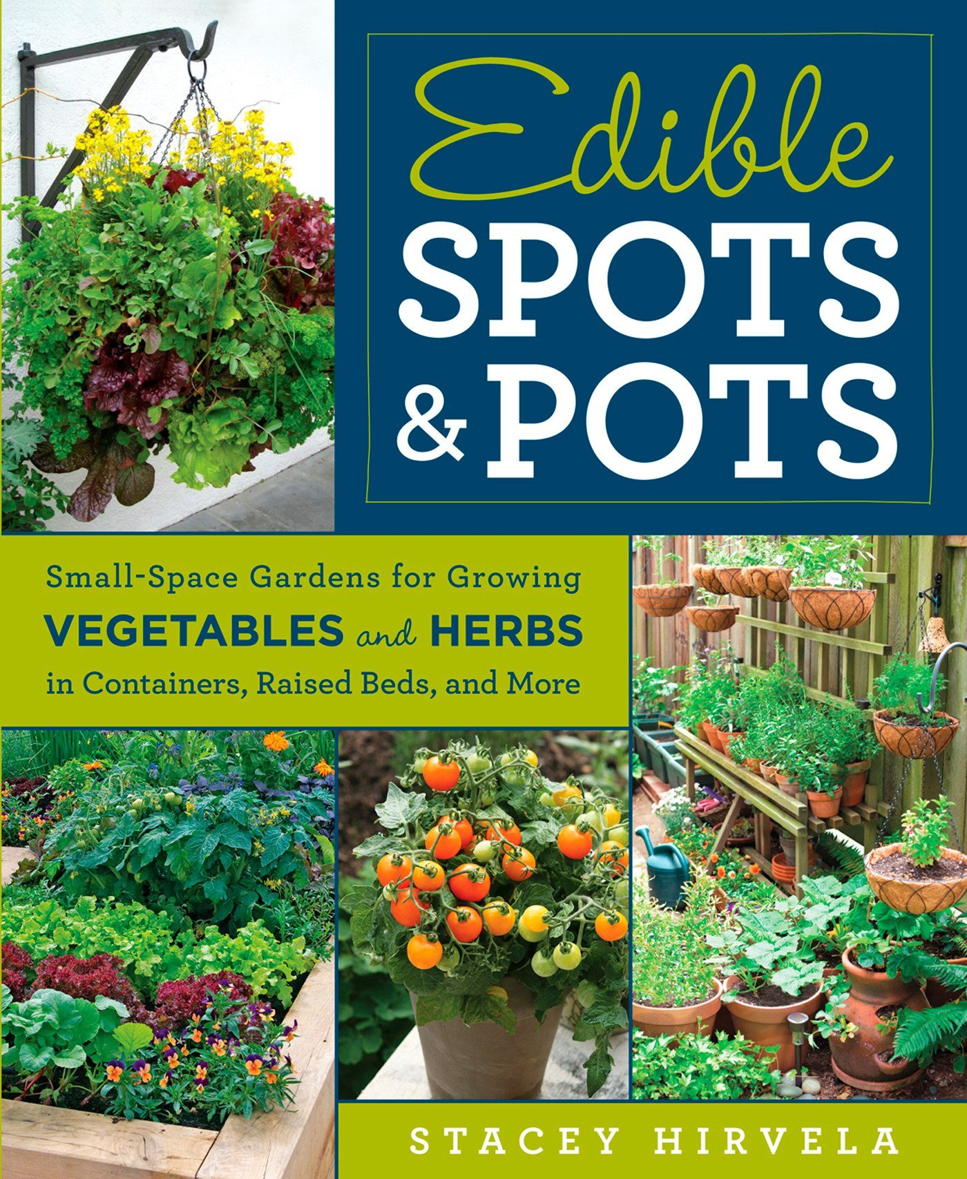 Edible Spots and Pots: Small-Space Gardens for Growing ... on raised bed garden materials, gardening containers, large plastic garden containers, plastic raised garden containers, growing vegetables in containers, raised garden bed construction, raised garden kits, plans for raised garden containers, companion planting vegetables in containers, vegetable plants in containers, raised garden bed table, raised flower bed kits, raised planter beds, raised deck garden box, raised garden beds from pallets, raised garden bed corners, raised bed garden layouts, trailing plants for containers, recycled garden containers, growing zucchini in containers,