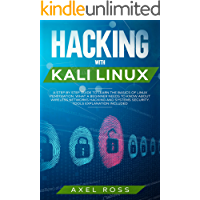 Hacking with Kali Linux: A Step by Step Guide to Learn the Basics of Linux Penetration. What A Beginner Needs to Know About Wireless Networks Hacking and Systems Security. Tools Explanation Included