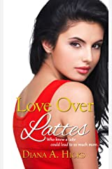 Love Over Lattes (Desert Monsoon Series Book 1) Kindle Edition