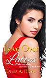 Love Over Lattes (Desert Monsoon Series Book 1)