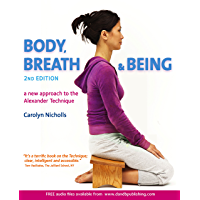 Body, Breath and Being, 2nd edition: a new approach to the Alexander Technique