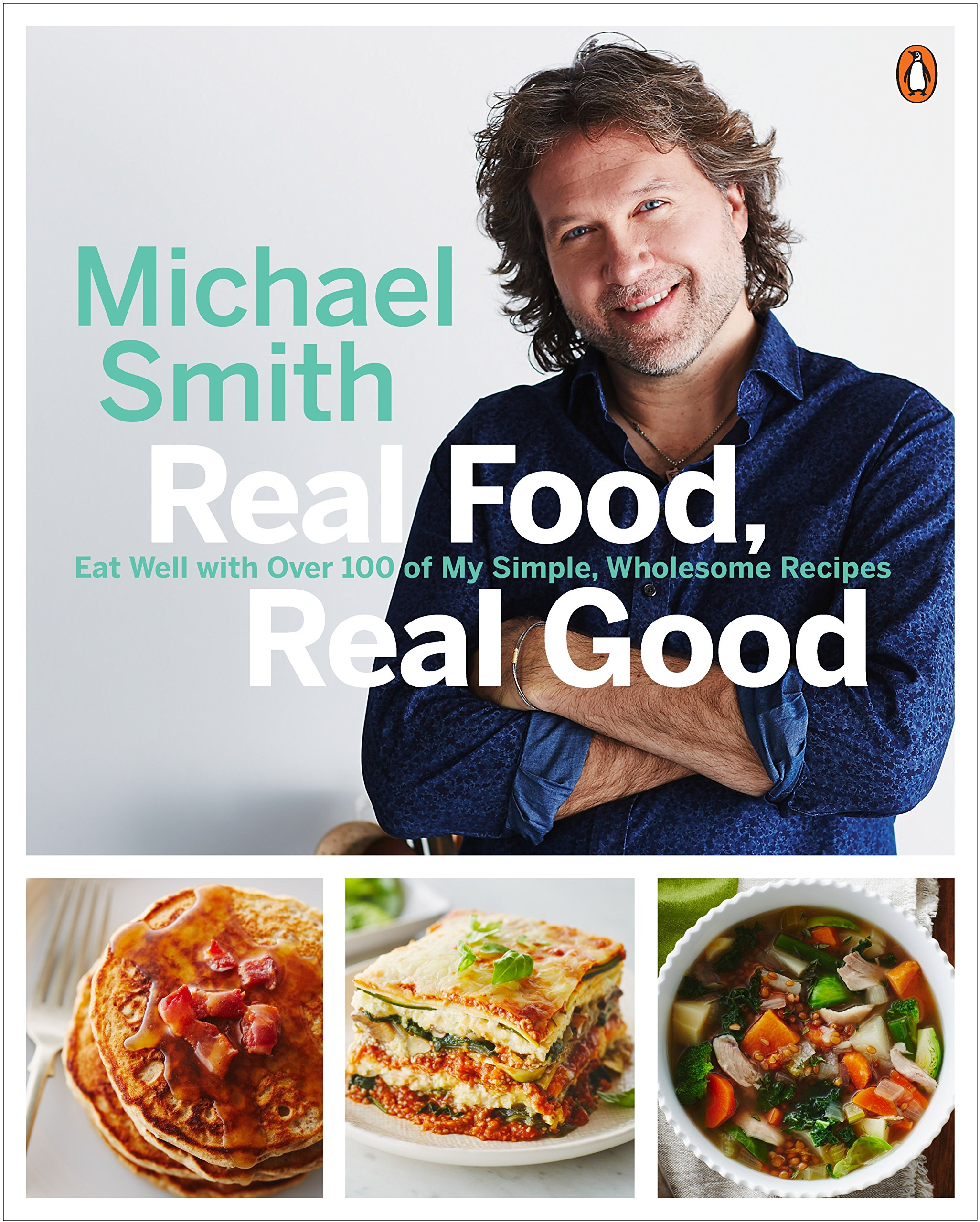 Download Real Food, Real Good: Eat Well With Over 100 of My Simple, Wholesome Recipes pdf