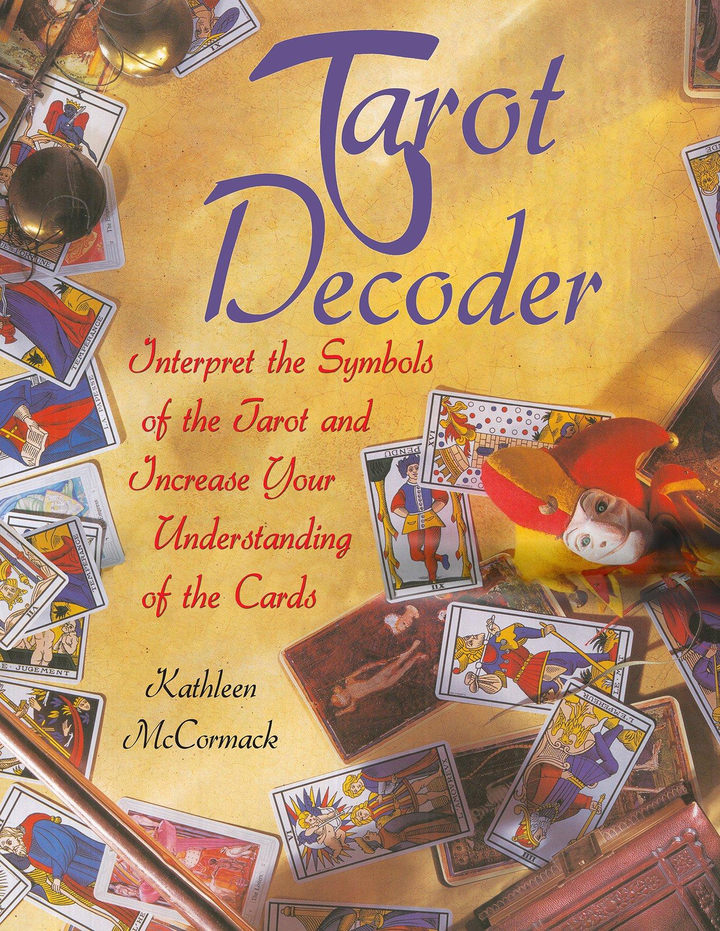 Tarot Decoder Interpret The Symbols Of The Tarot And Increase Your