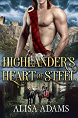 Highlander's Heart Of Steel: A Scottish Medieval Historical Romance (Beasts Of The Highlands Book 5) Kindle Edition