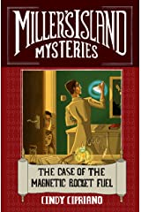 The Case of the Magnetic Rocket Fuel (Miller's Island Mysteries Book 3) Kindle Edition