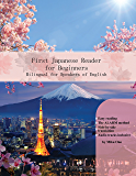 First Japanese Reader for Beginners: Bilingual for Speakers of English (Graded Japanese Readers Book 1)