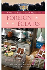 Foreign Éclairs (A White House Chef Mystery) Mass Market Paperback