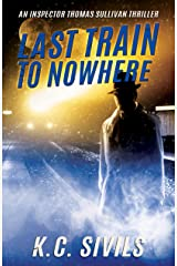Last Train To Nowhere (The Chronicles of Inspector Thomas Sullivan Book 2) Kindle Edition