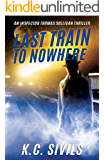 Last Train To Nowhere (The Chronicles of Inspector Thomas Sullivan Book 2)