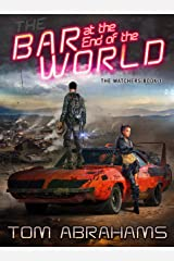 The Bar at the End of the World (The Watchers Book 1) Kindle Edition