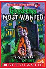 Trick or Trap (Goosebumps Most Wanted Special Edition Book 3) Kindle Edition