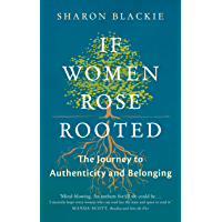 If Women Rose Rooted: A Journey to Authenticity and Belonging