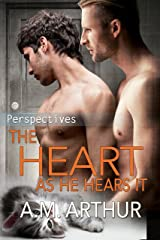 The Heart As He Hears It : (Perspectives #3) Kindle Edition