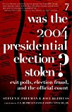 Was the 2004 Presidential Election Stolen?: Exit Polls, Election Fraud, and the Official Count