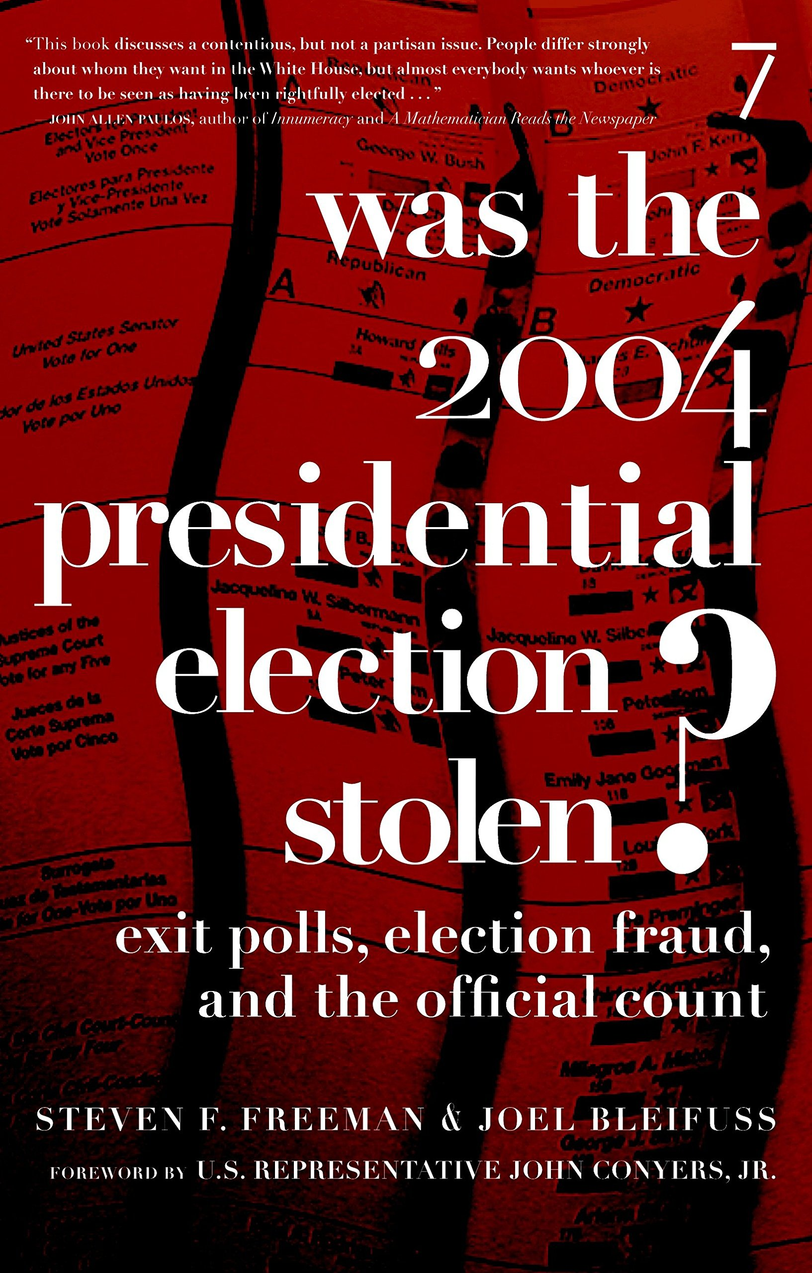Was the 2004 Presidential Election Stolen?: Exit Polls, Election Fraud, and the Official Count Paperback – June 6, 2006 Steve Freeman Joel Bleifuss Seven Stories Press 1583226877