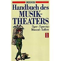 Handbuch des Musiktheaters, in 2 Bdn. Oper - Operette - Musical - Ballett