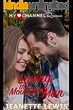 Loving the Mountain Man: Tamarack Ridge Book One (A MyHeartChannel Romance)