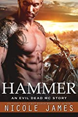 HAMMER: An Evil Dead MC Story (The Evil Dead MC Series Book 10) Kindle Edition