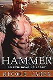 HAMMER: An Evil Dead MC Story (The Evil Dead MC Series Book 10) (English Edition)