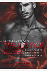 The Justice Series (Trilogia completa - Dark Secrets, Dark Truth, Dark Revenge) (Italian Edition) Kindle Edition