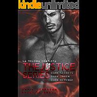 The Justice Series (Trilogia completa - Dark Secrets, Dark Truth, Dark Revenge)